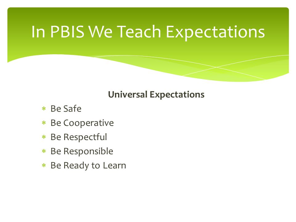 In PBIS We Teach Expectations
