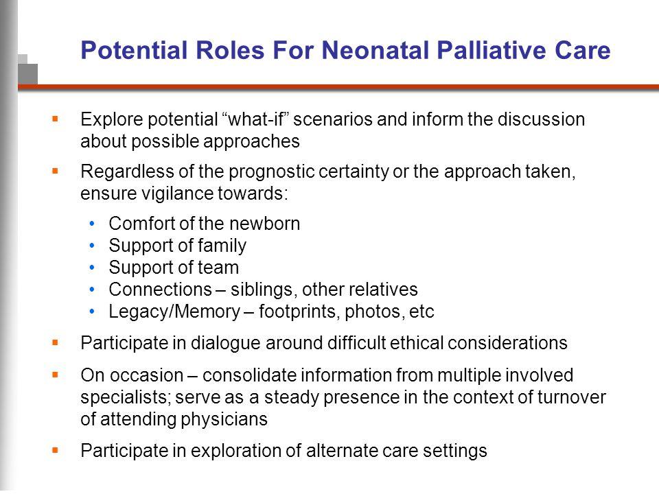 Potential Roles For Neonatal Palliative Care