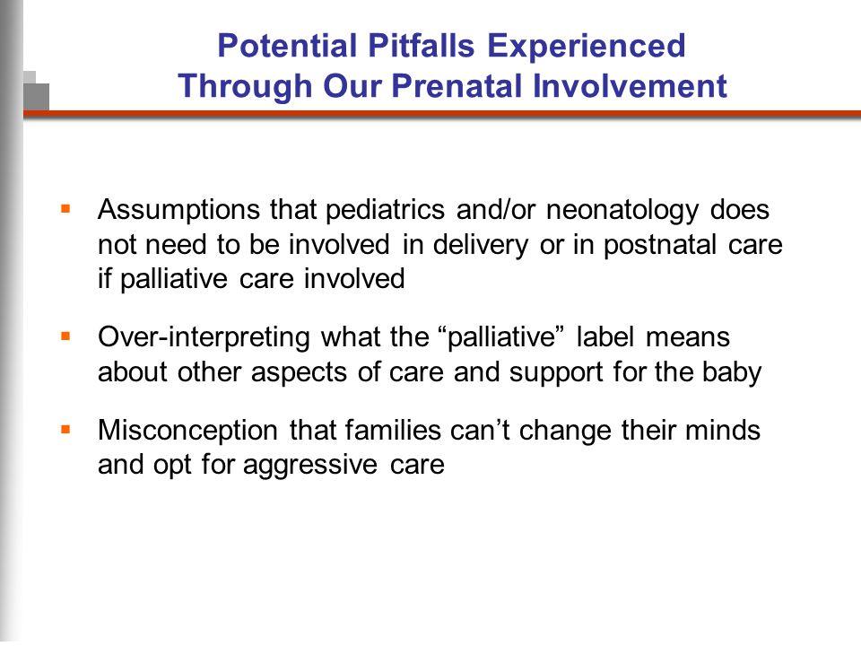 Potential Pitfalls Experienced Through Our Prenatal Involvement