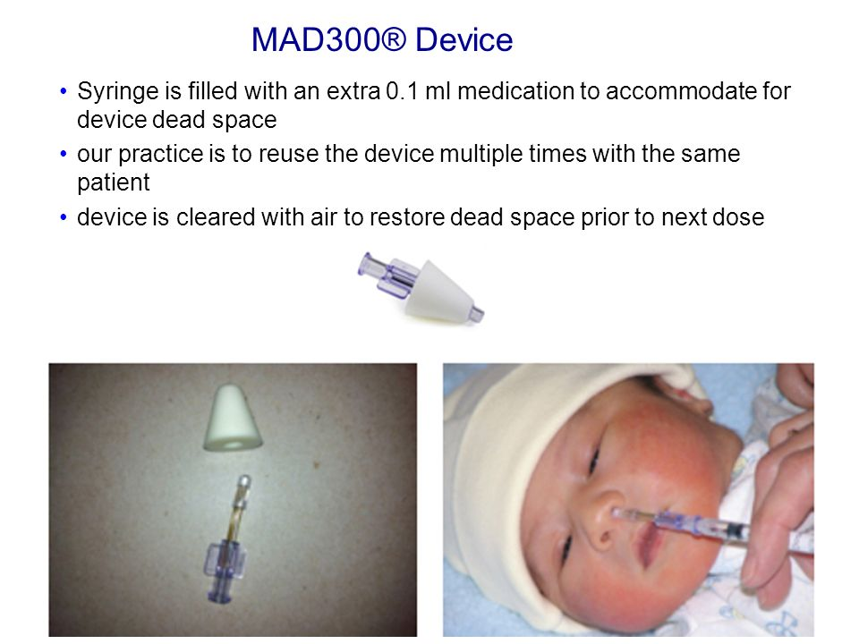 MAD300® Device Syringe is filled with an extra 0.1 ml medication to accommodate for device dead space.