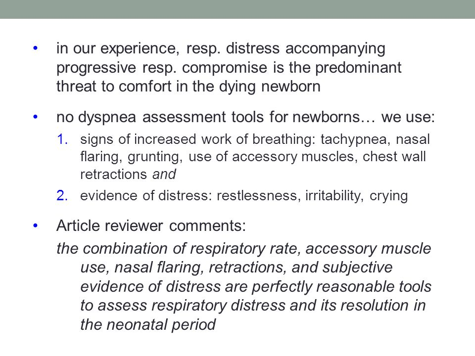 no dyspnea assessment tools for newborns… we use: