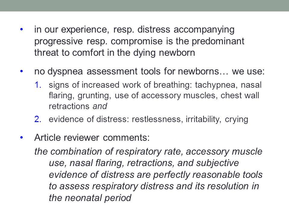 no dyspnea assessment tools for newborns… we use: