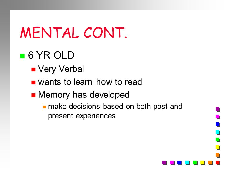 MENTAL CONT. 6 YR OLD Very Verbal wants to learn how to read