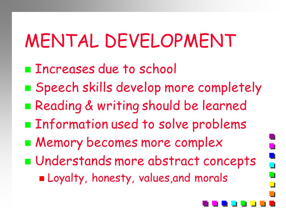 MENTAL DEVELOPMENT Increases due to school