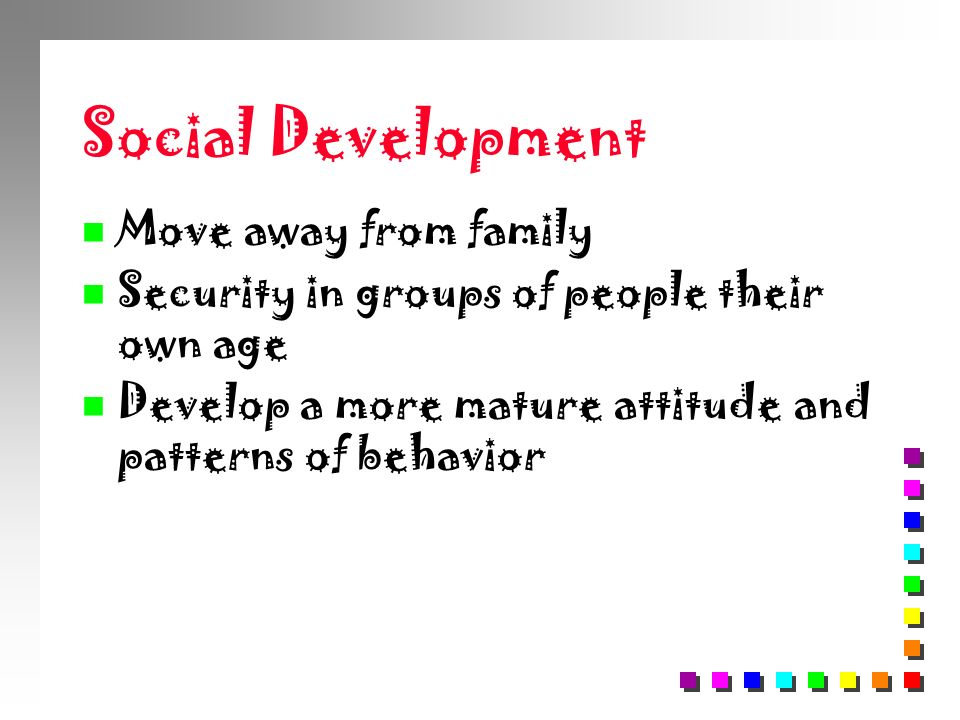 Social Development Move away from family