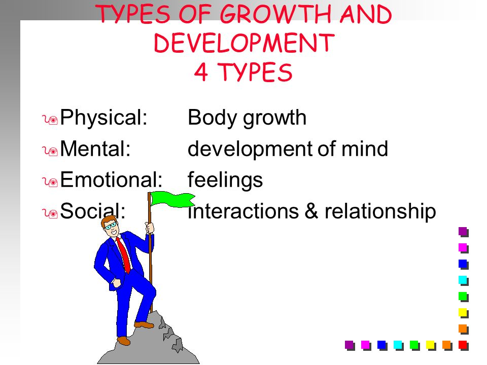 TYPES OF GROWTH AND DEVELOPMENT 4 TYPES