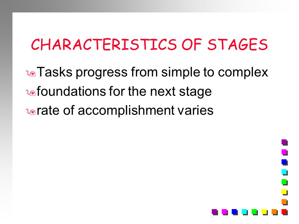 CHARACTERISTICS OF STAGES