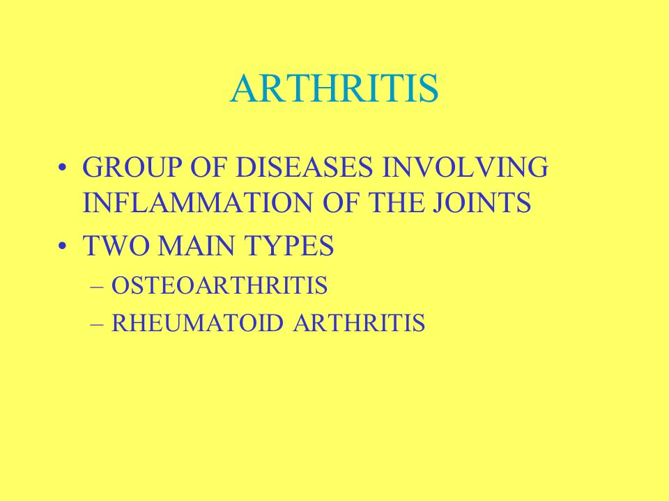 ARTHRITIS GROUP OF DISEASES INVOLVING INFLAMMATION OF THE JOINTS