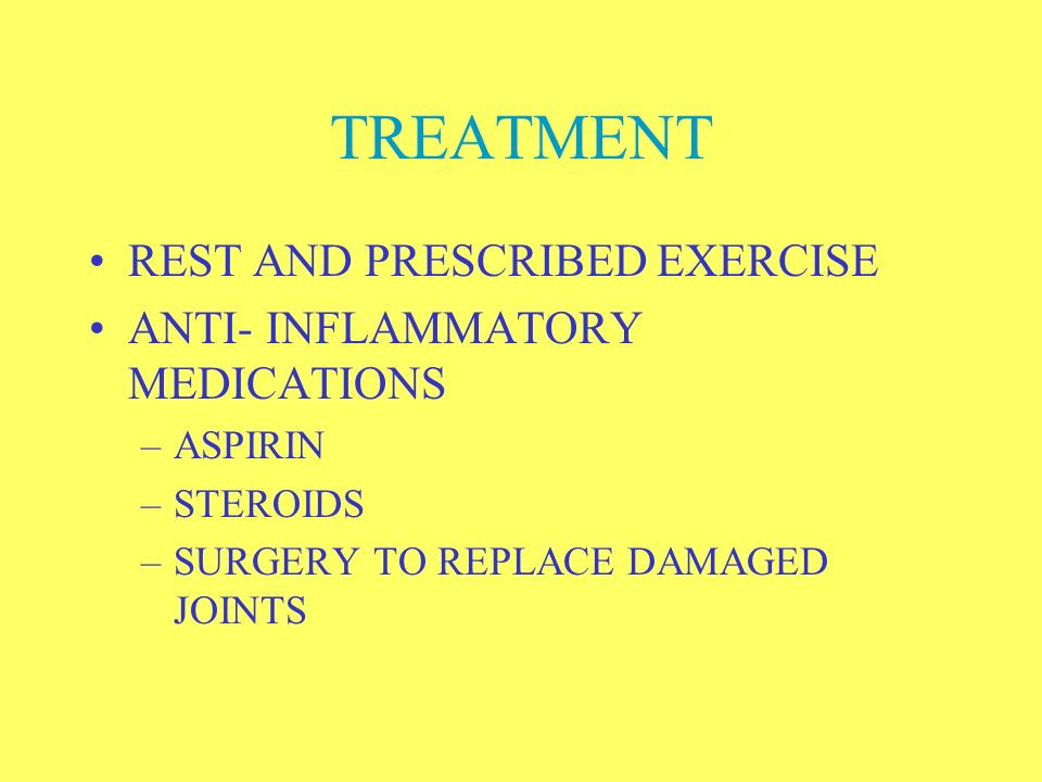 TREATMENT REST AND PRESCRIBED EXERCISE ANTI- INFLAMMATORY MEDICATIONS