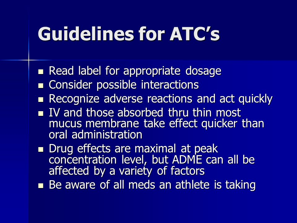 Guidelines for ATC's Read label for appropriate dosage