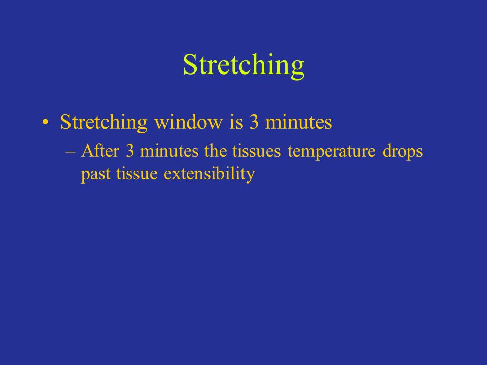 Stretching Stretching window is 3 minutes