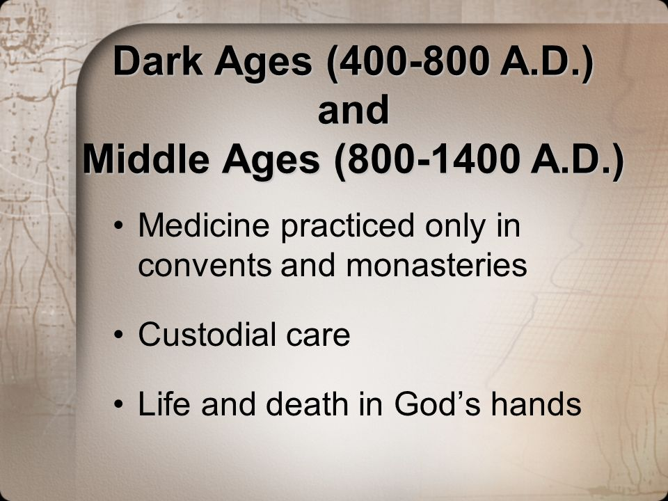 Dark Ages (400-800 A.D.) and Middle Ages (800-1400 A.D.)