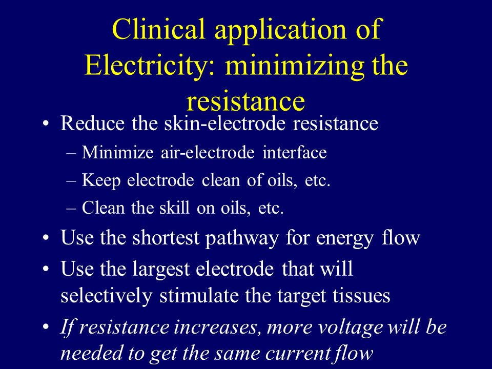 Clinical application of Electricity: minimizing the resistance
