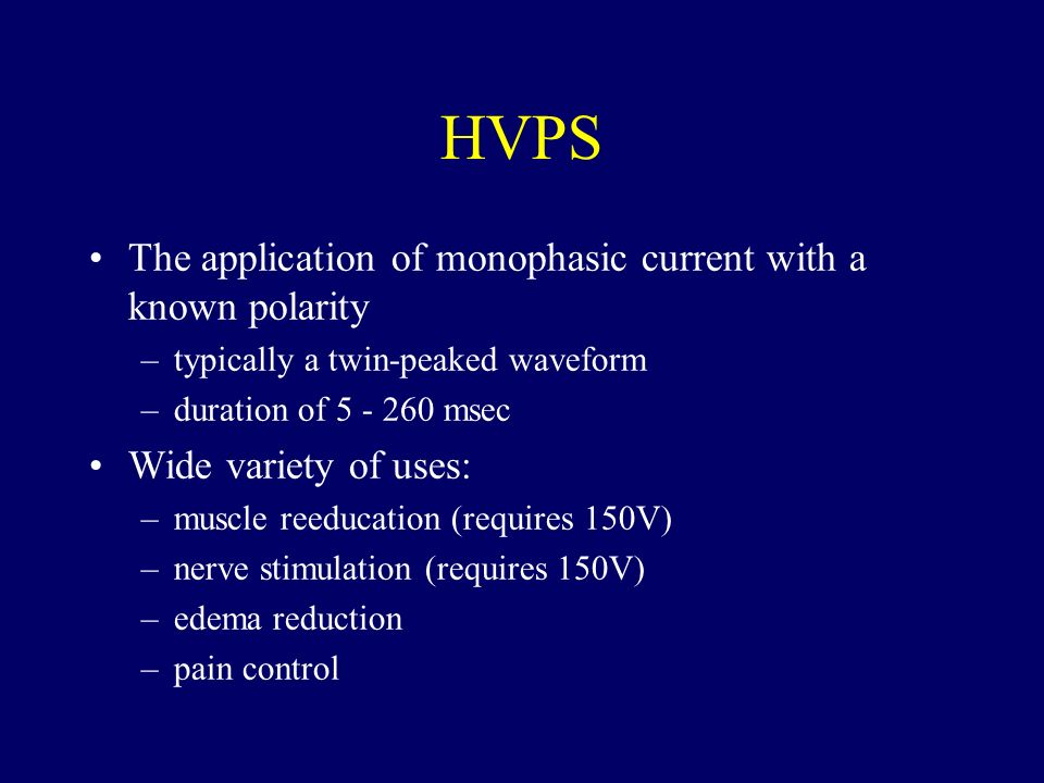 HVPS The application of monophasic current with a known polarity