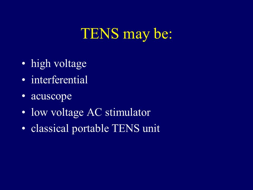 TENS may be: high voltage interferential acuscope