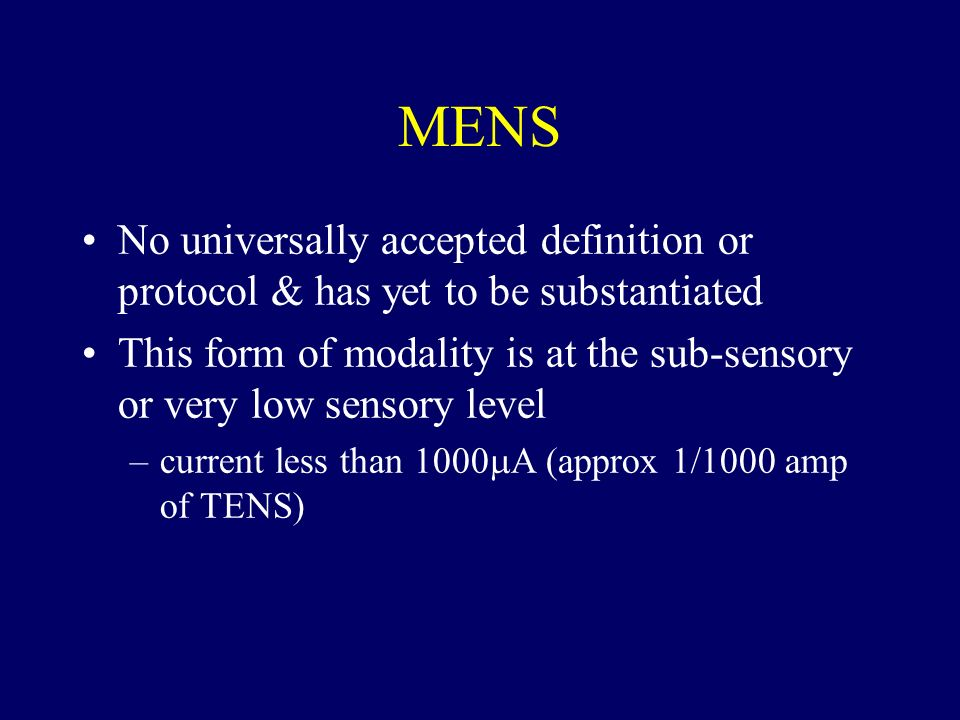 MENS No universally accepted definition or protocol & has yet to be substantiated.