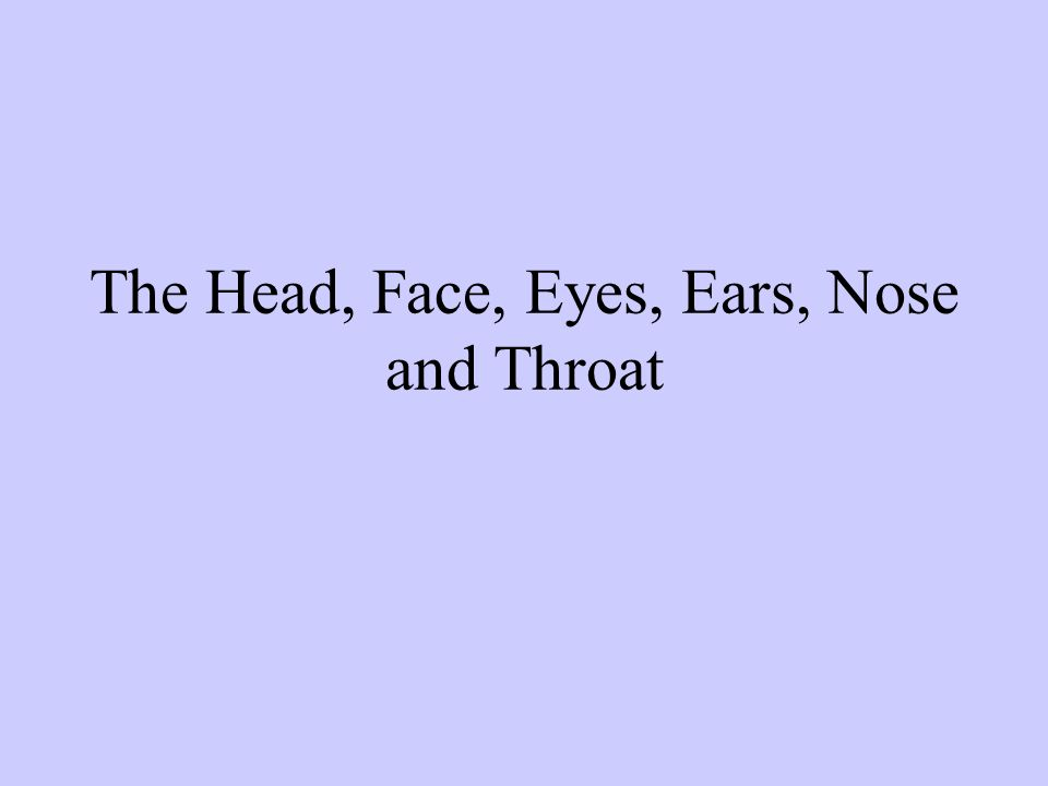 The Head, Face, Eyes, Ears, Nose and Throat