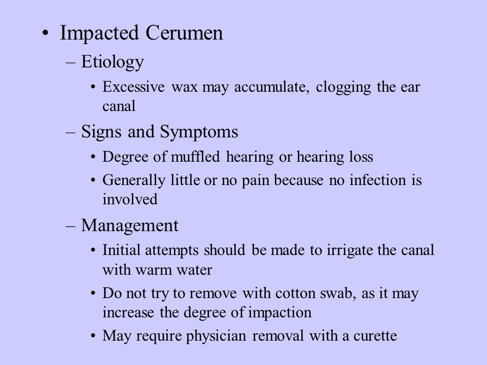 Impacted Cerumen Etiology Signs and Symptoms Management