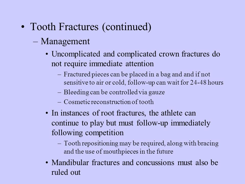 Tooth Fractures (continued)