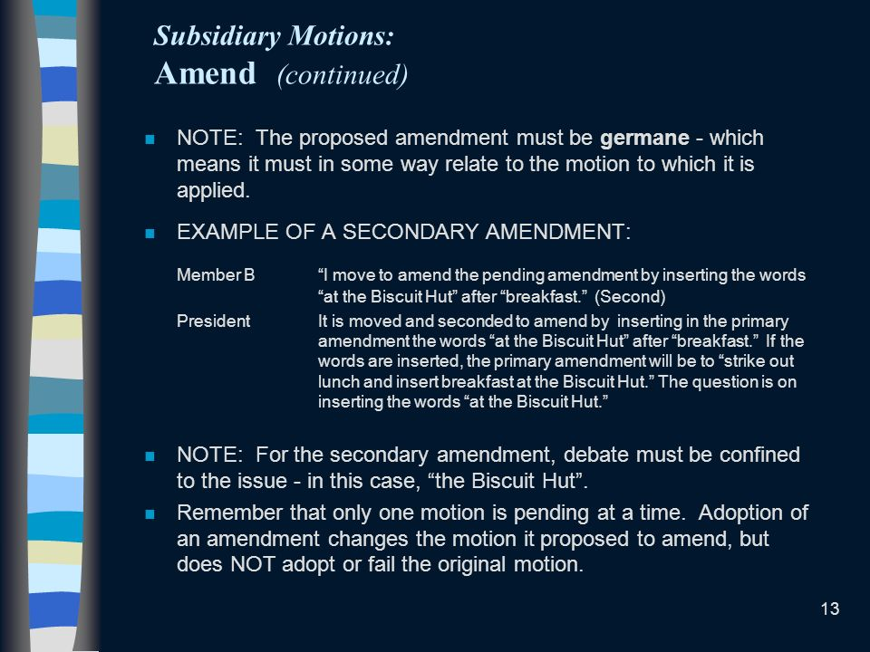 Subsidiary Motions: Amend (continued)