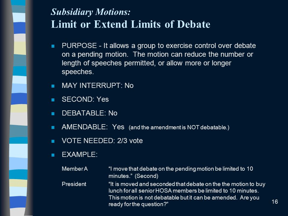 Subsidiary Motions: Limit or Extend Limits of Debate
