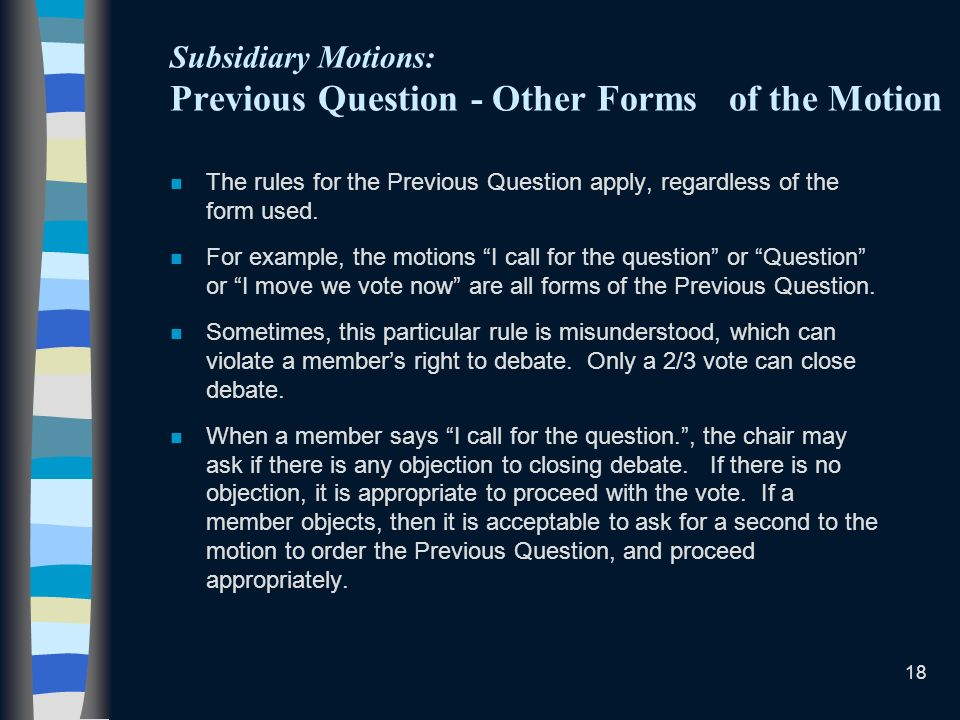 Subsidiary Motions: Previous Question - Other Forms of the Motion