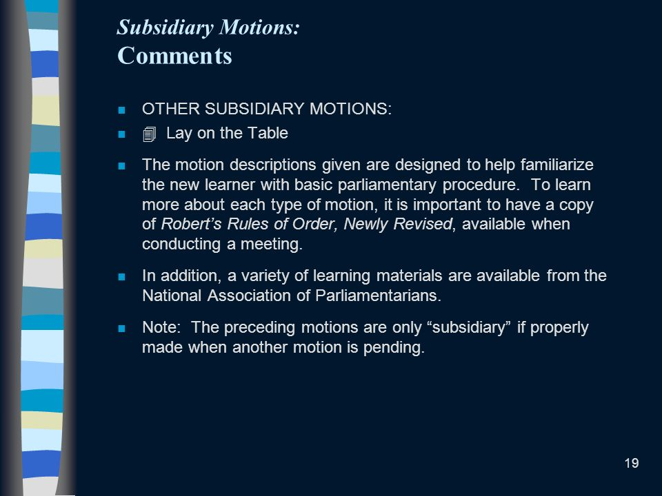 Subsidiary Motions: Comments
