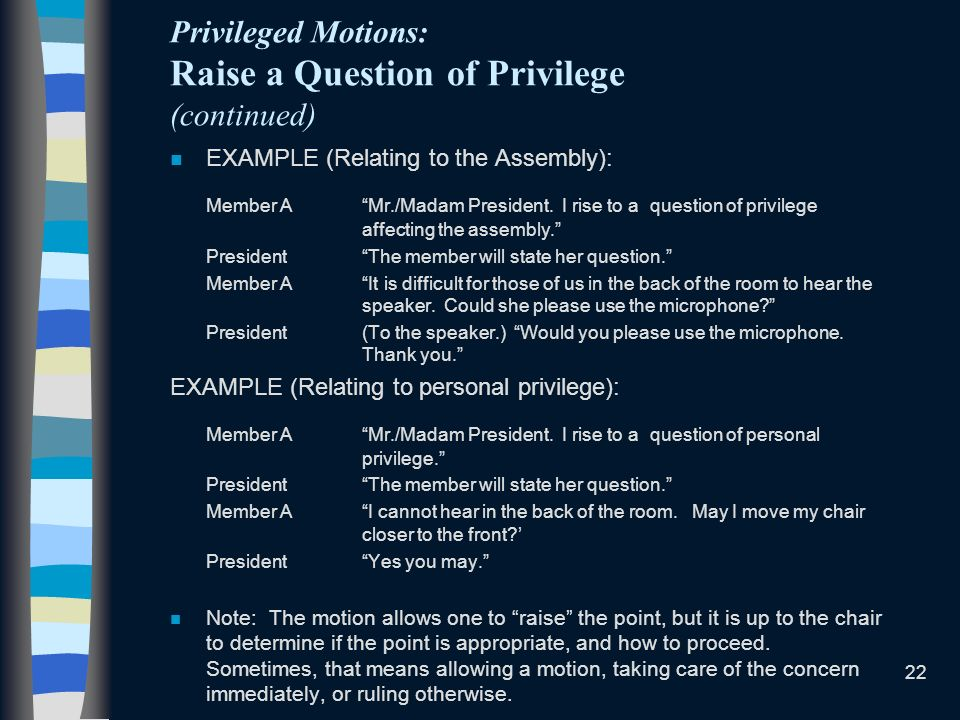 Privileged Motions: Raise a Question of Privilege (continued)