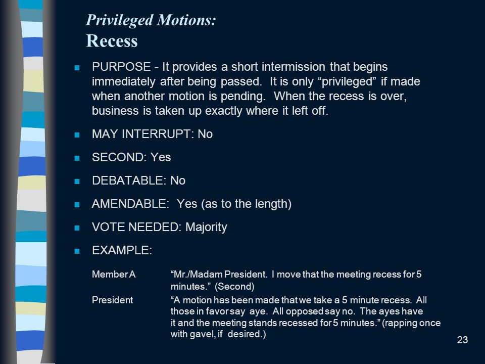 Privileged Motions: Recess