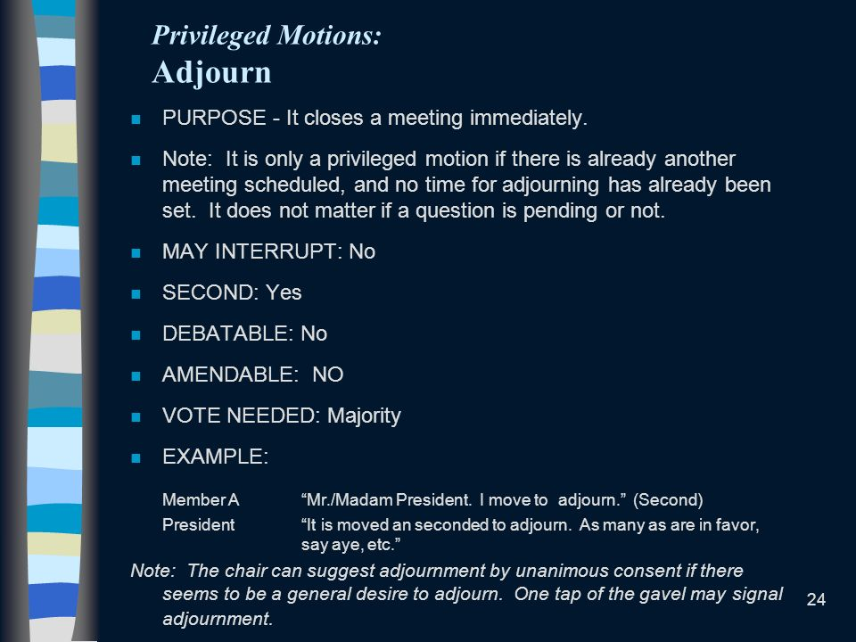 Privileged Motions: Adjourn