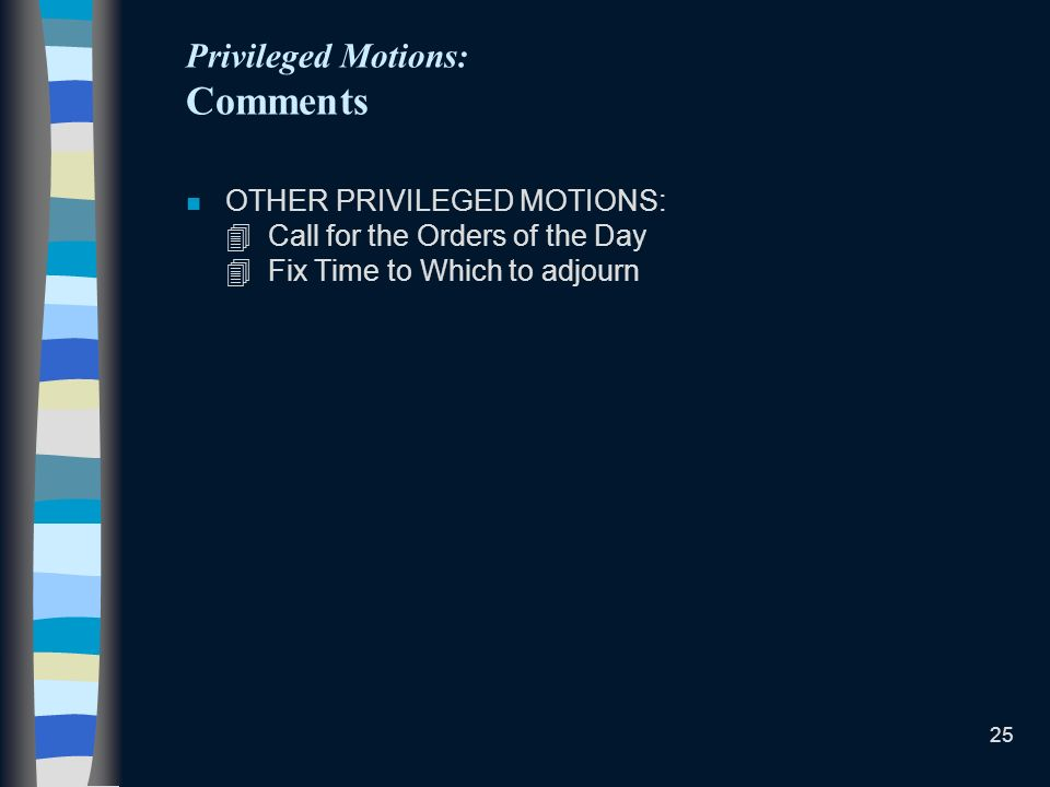 Privileged Motions: Comments
