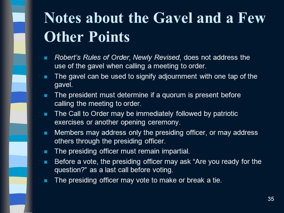 Notes about the Gavel and a Few Other Points