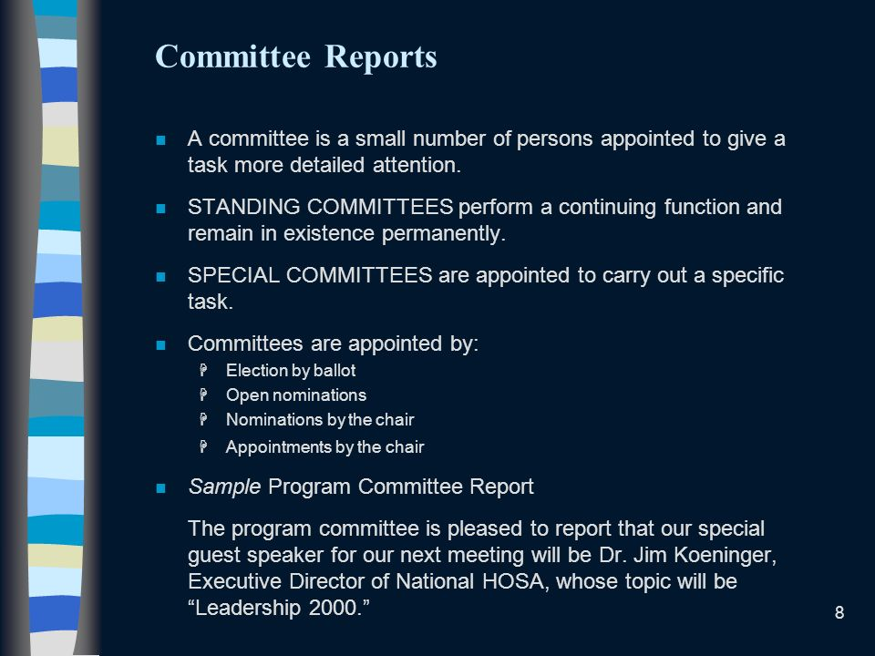 Committee Reports A committee is a small number of persons appointed to give a task more detailed attention.