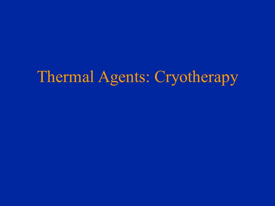 Thermal Agents: Cryotherapy