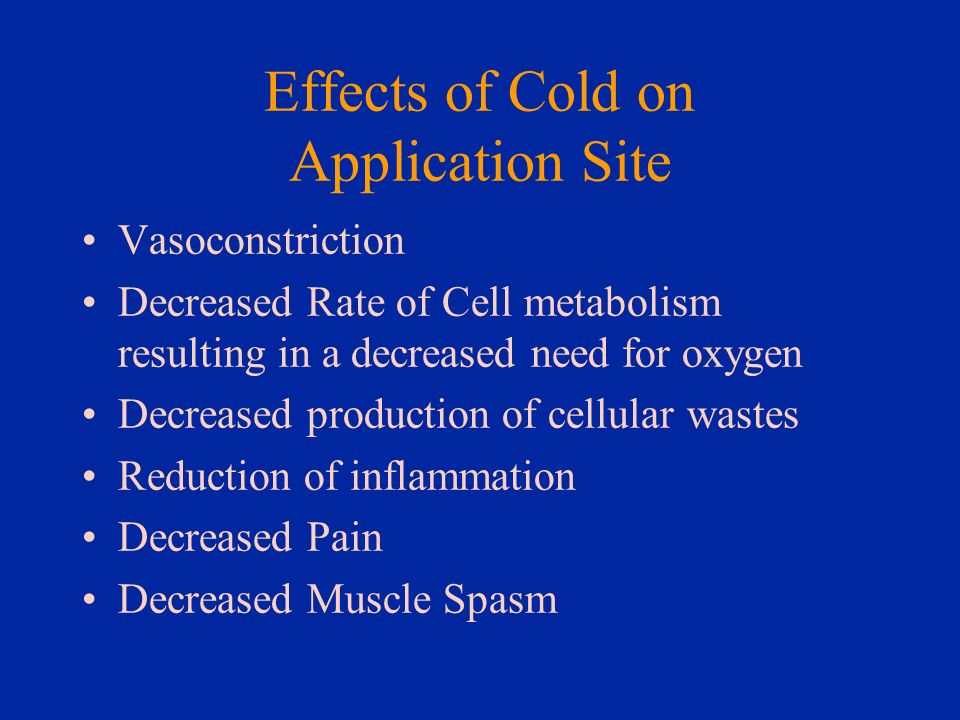 Effects of Cold on Application Site