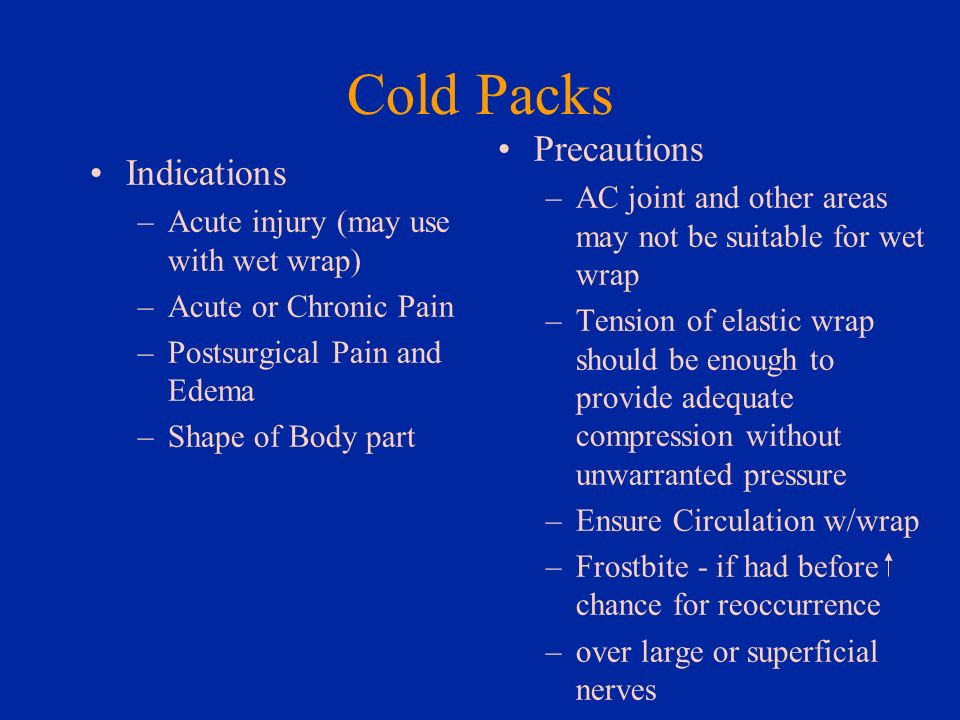 Cold Packs Precautions Indications