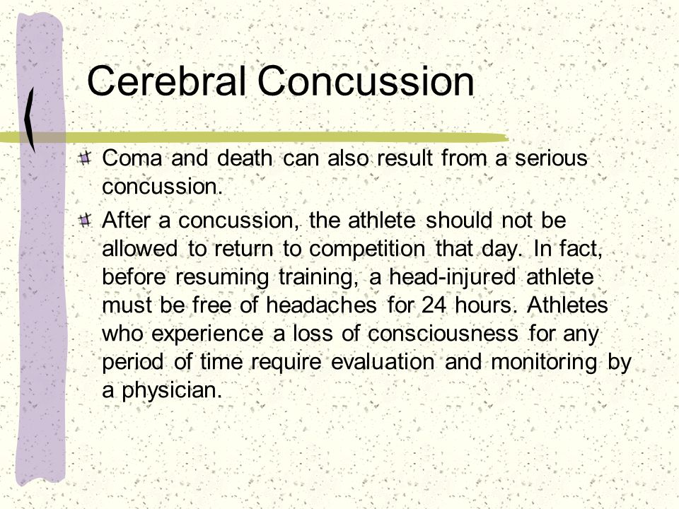 Cerebral Concussion Coma and death can also result from a serious concussion.