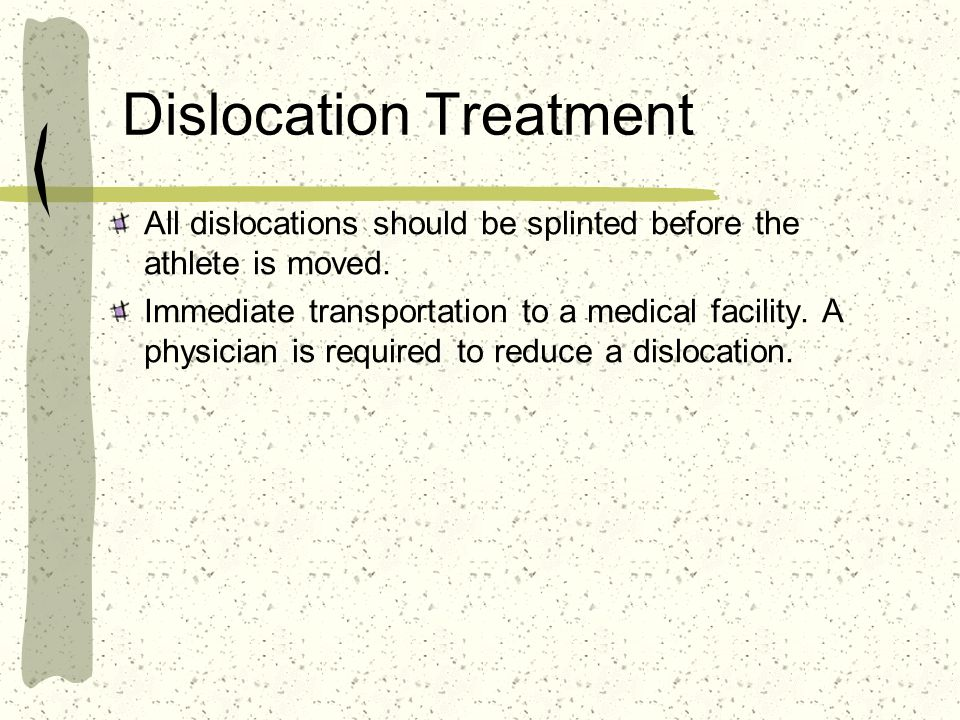 Dislocation Treatment