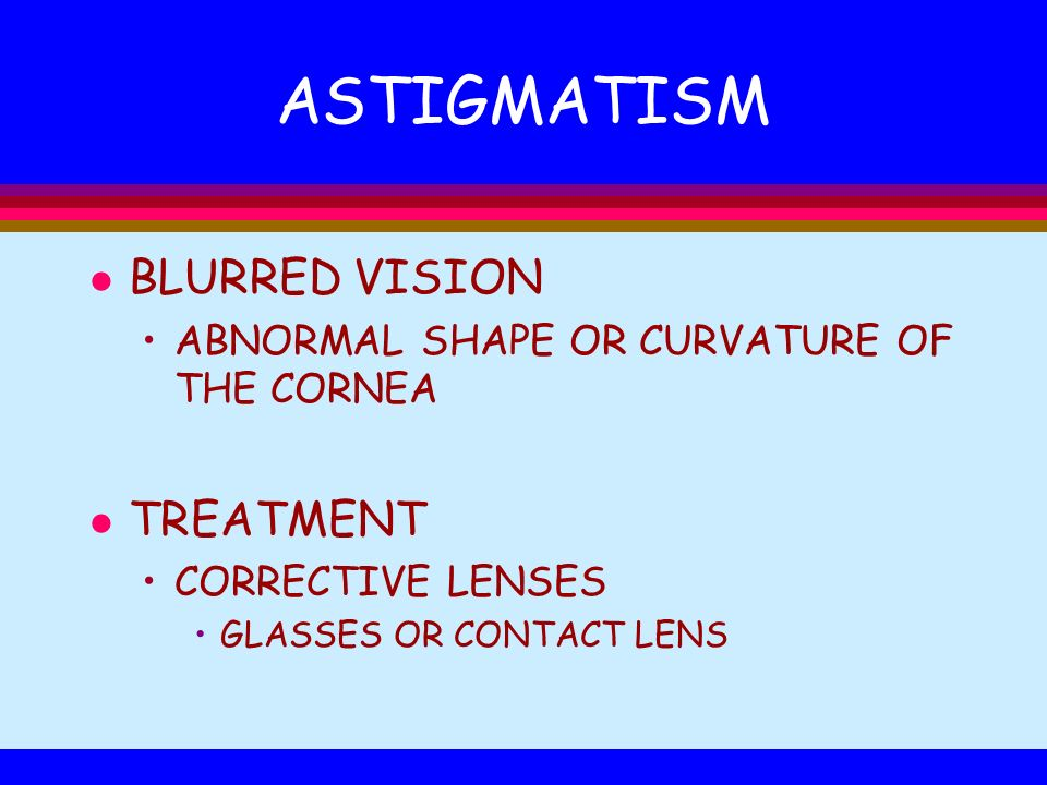 ASTIGMATISM BLURRED VISION TREATMENT