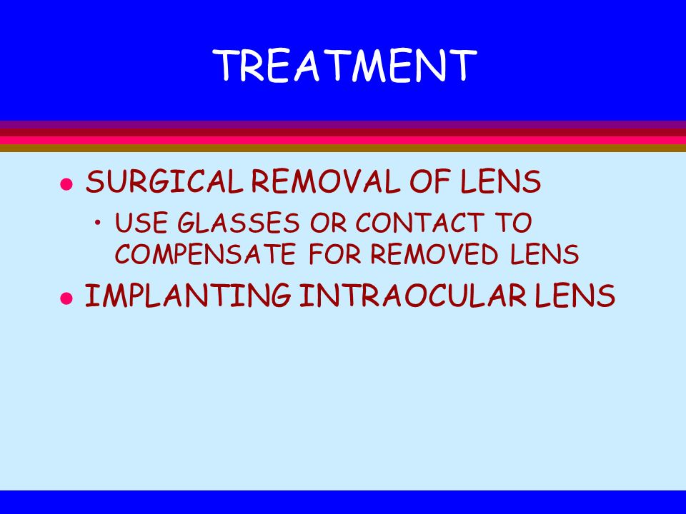 TREATMENT SURGICAL REMOVAL OF LENS IMPLANTING INTRAOCULAR LENS