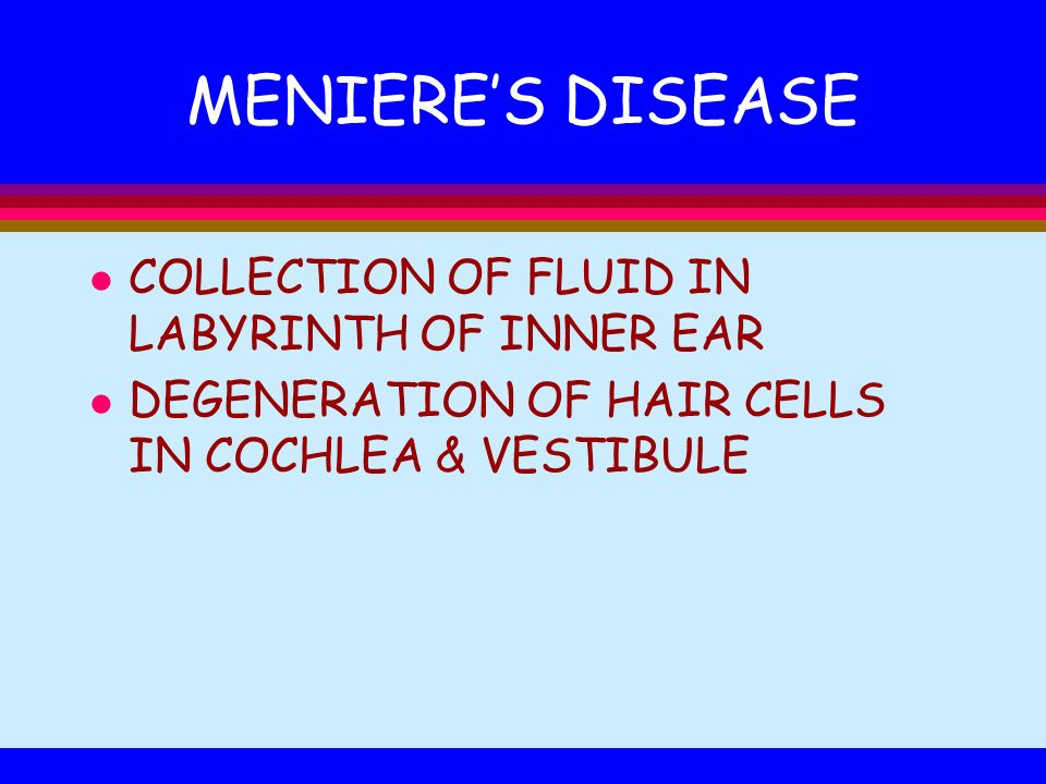 MENIERE'S DISEASE COLLECTION OF FLUID IN LABYRINTH OF INNER EAR