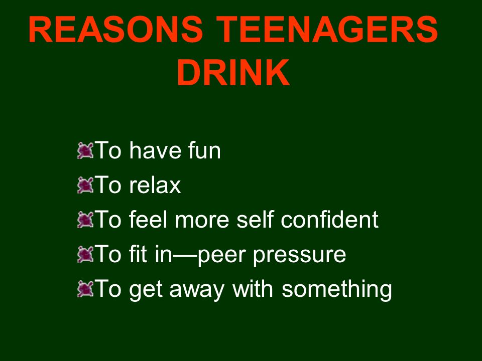 REASONS TEENAGERS DRINK