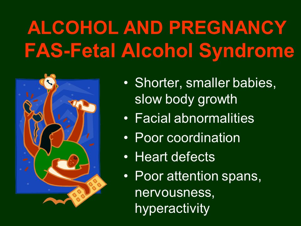 ALCOHOL AND PREGNANCY FAS-Fetal Alcohol Syndrome