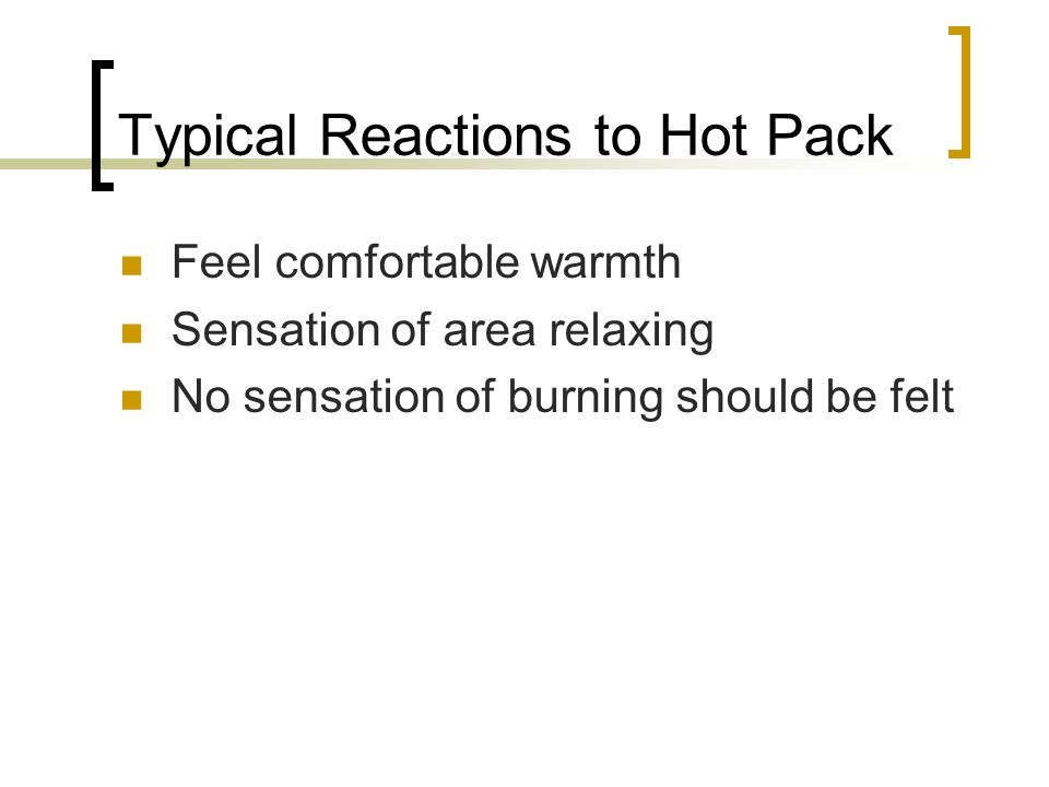 Typical Reactions to Hot Pack