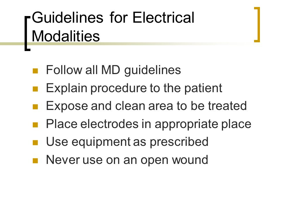Guidelines for Electrical Modalities