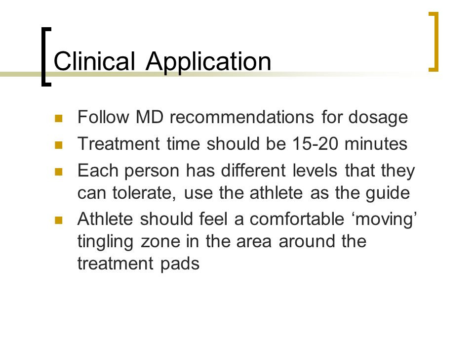 Clinical Application Follow MD recommendations for dosage