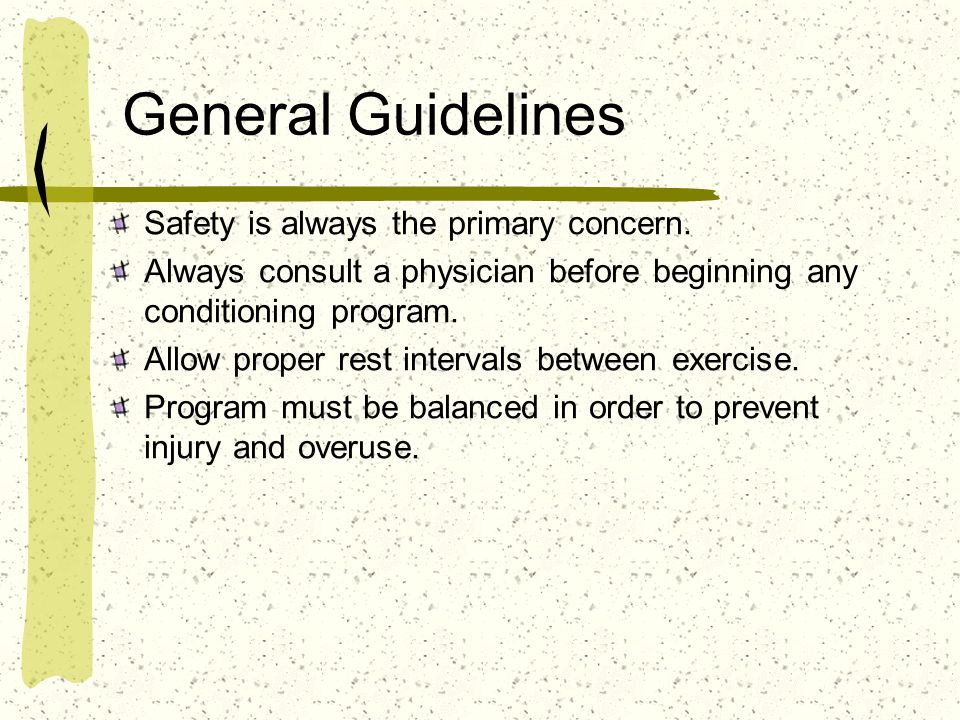 General Guidelines Safety is always the primary concern.