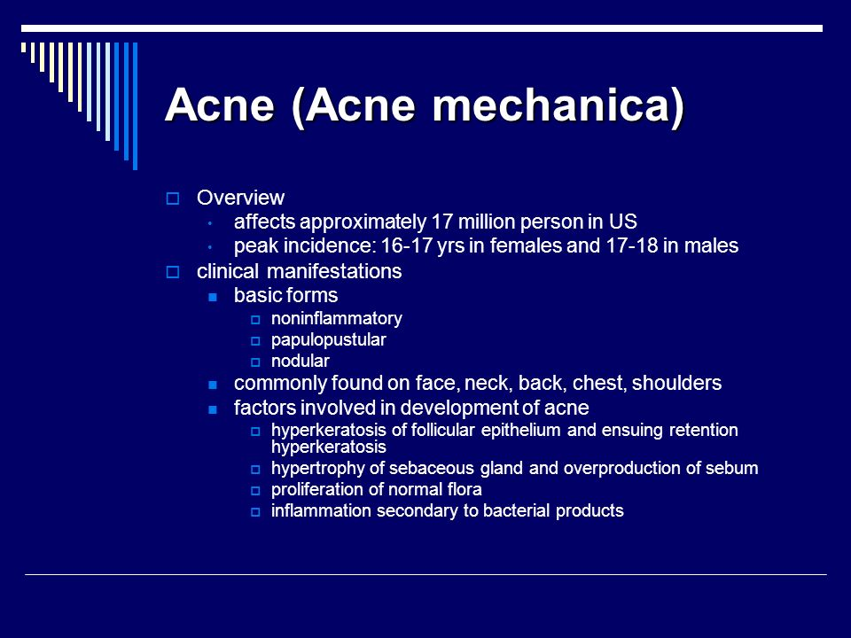Acne (Acne mechanica) Overview clinical manifestations