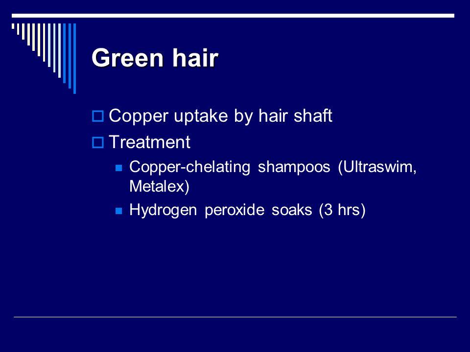 Green hair Copper uptake by hair shaft Treatment