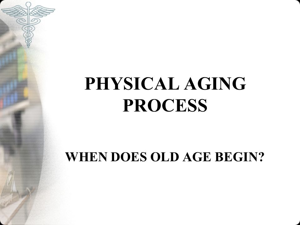 PHYSICAL AGING PROCESS